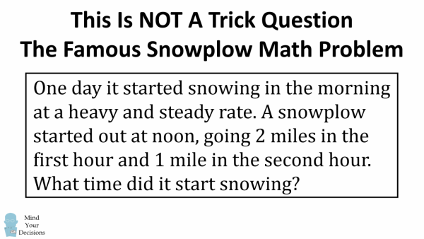 This Is Not A Trick Question: The Famous Snow Plow Math