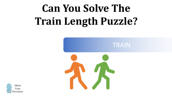 can you solve the train length puzzle mind your decisions