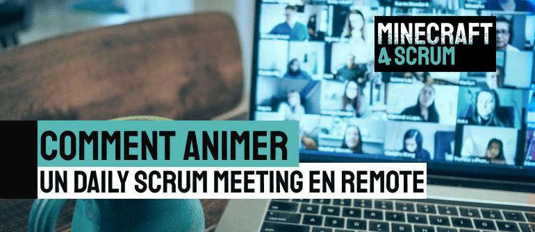 COMMENT ANIMER UN DAILY SCRUM MEETING EN REMOTE