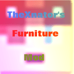 TheXnator's Furniture Mod Mod