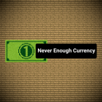 Never Enough Currency Mod