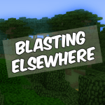 Blasting Elsewhere Mod