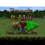 Francis Rabbit - Plant, Harvest, Give Mod