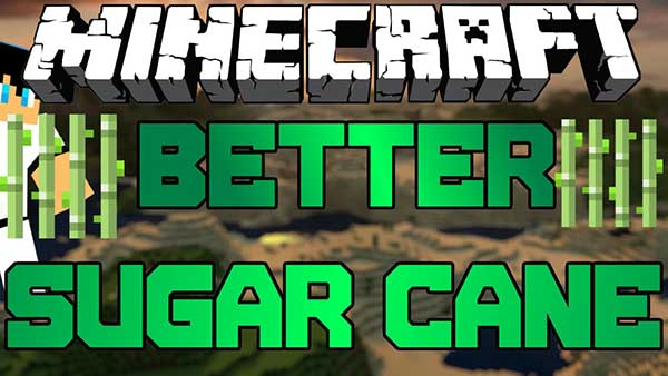 Better Sugar Cane Mod for Minecraft