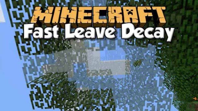 FastLeafDecay Mod for Minecraft 1.9/1.8.9/1.7.10 | MinecraftSide
