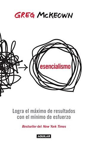 Esencialismo-Logra-el-máximo-de-resultados-con-el-mínimo-de-esfuerzos-Greg-McKeown