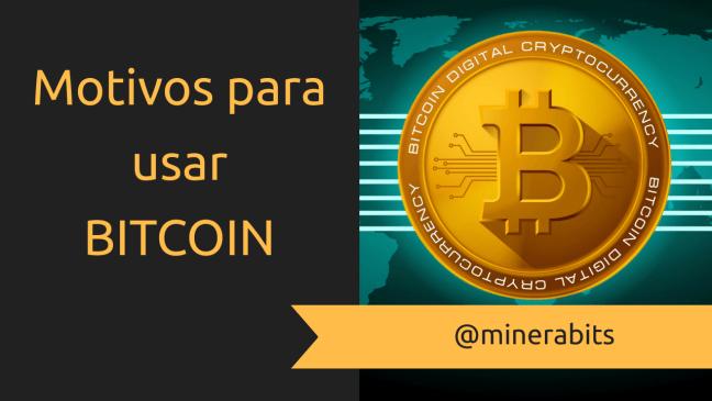 motivos usar bitcoin