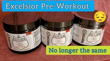 Excelsior Pre-Workout is no longer the same
