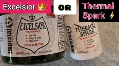 Excelsior Pre-workout or Thermal Spark fat burner