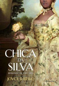 portada_chica-da-silva-romance-de-uma-vida_joyce-ribeiro_201603071617