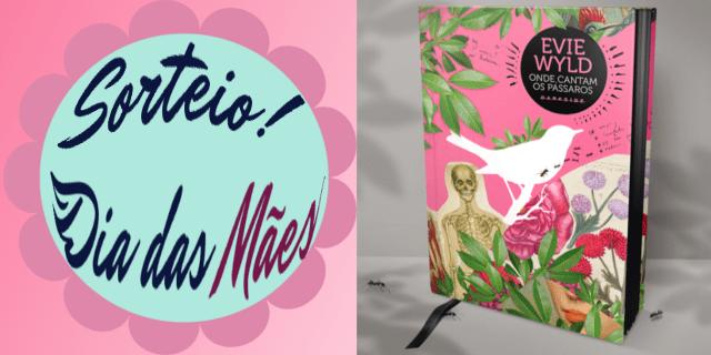 Sorteio do livro Onde Cantam os Pássaros da Editora DarkSide Books de Evie Wyld