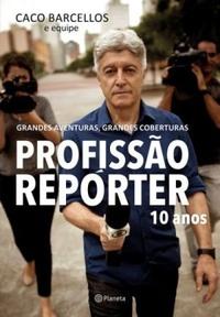 PROFISSAO_REPORTER_10_ANOS_1460336030577446SK1460336030B
