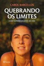 Carol Barcellos - Quebrando os limites