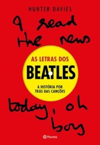 Hunter Davies - As Letras dos Beatles - A História Por Trás das Canções