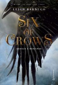 SIX_OF_CROWS_SANGUE_E_MENTIRA_1466268162592031SK1466268162B