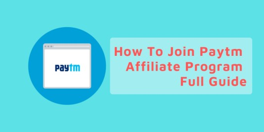 How To Join Paytm Affiliate Program - Full Guide