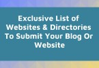 Exclusive List of Websites amp; Directories To Submit Your Blog Or Website