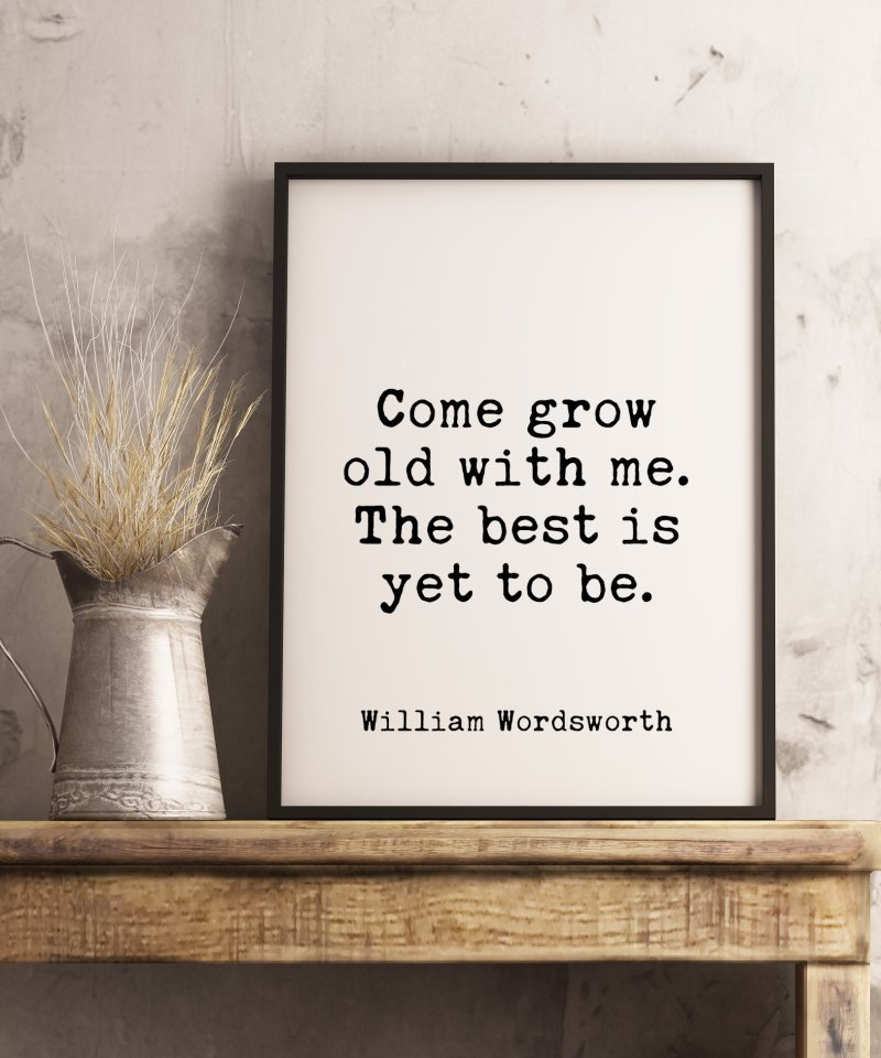 Come grow old with me. The best is yet to be.   William Wordsworth   Typography Print   Wall Decor   Wedding Poem   Minimalist   Wedding Art