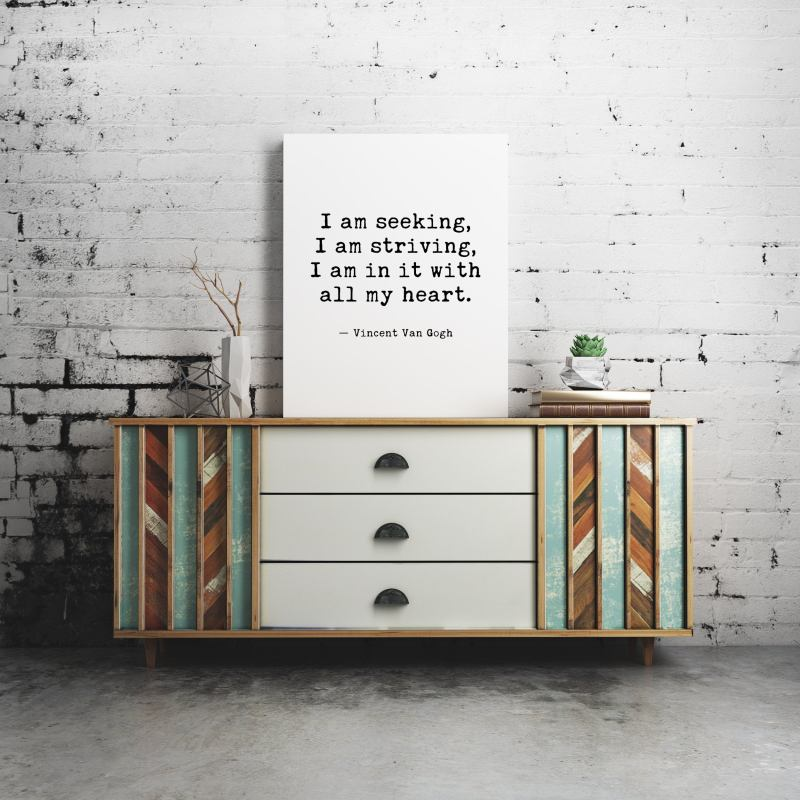 I am seeking, I am striving, I am in it with all my heart - Vincent Van Gogh    Typography Print   Wall Decor   Inspirational Quote Art