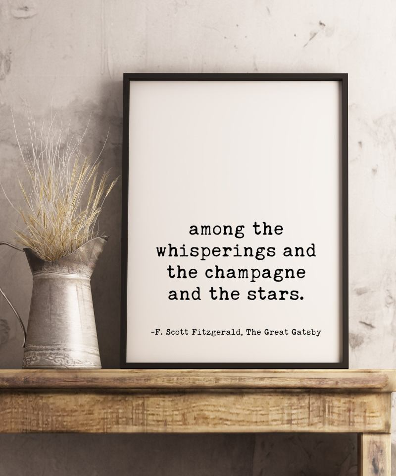 Among the Whisperings and the Champagne and the Stars Quote - F. Scott Fitzgerald // Home Wall Decor, Minimalist Typography