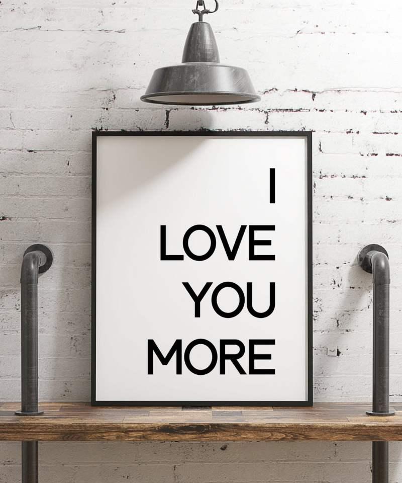 I Love You More Typography Print   Home Wall Decor   Minimalist Decor   Girlfriend Gift   Bedroom Decor   Wedding Gift   Anniversary Gift