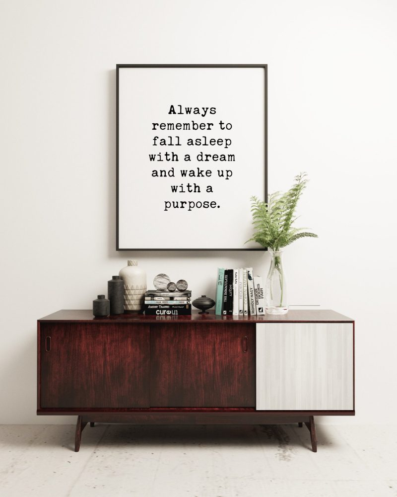 Always Remember to Fall Asleep with a Dream and Wake up with a Purpose Typography Print   Home Wall Decor   Minimalist Decor