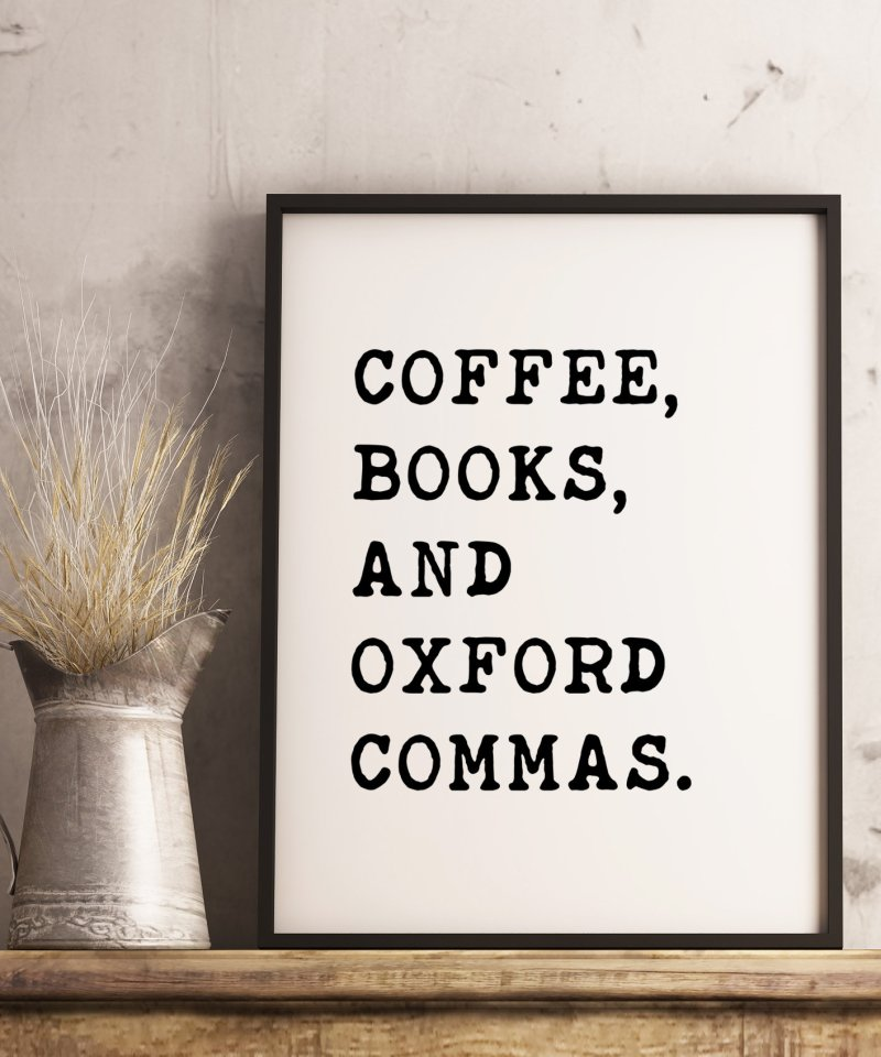 Coffee, Books, and Oxford Commas Typography Print // Book Lovers, Coffee Lovers, English Grammar, Literature, Oxford Comma