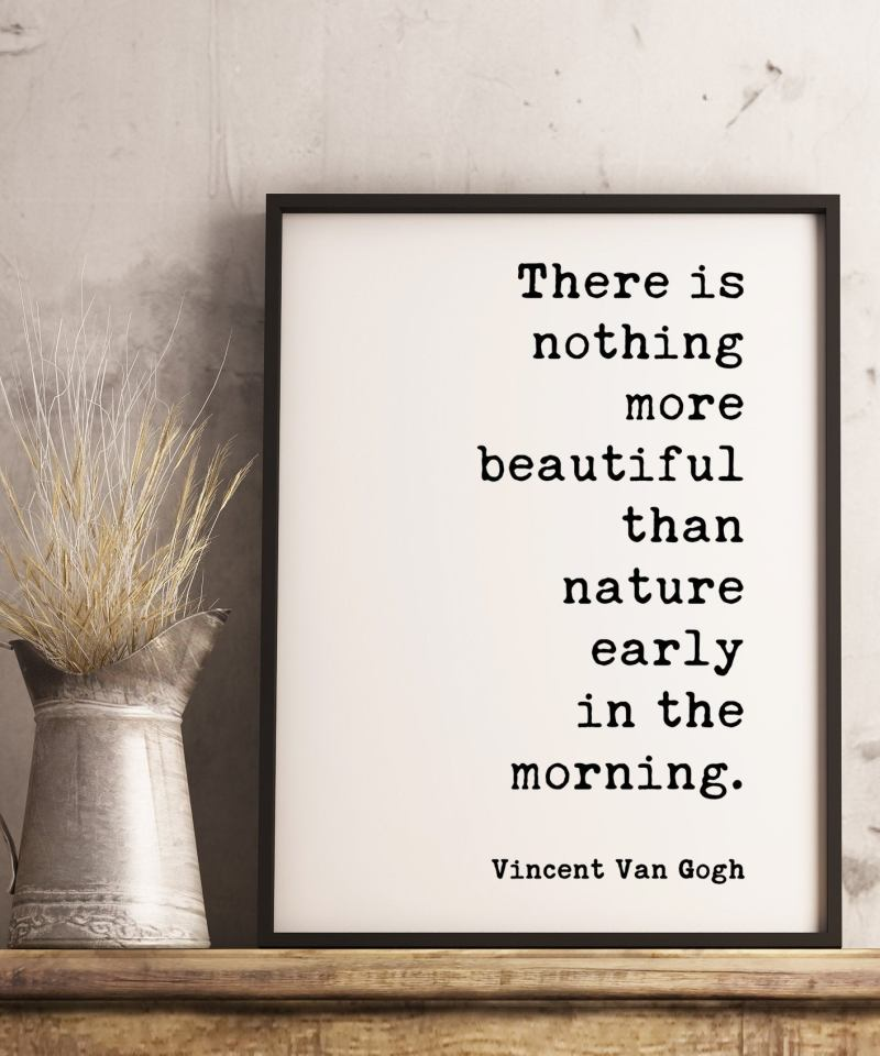 There Is Nothing More Beautiful Than Nature Early In The Morning – Vincent Van Gogh Typography Print // Nature Quotes, Van Gogh Quotes