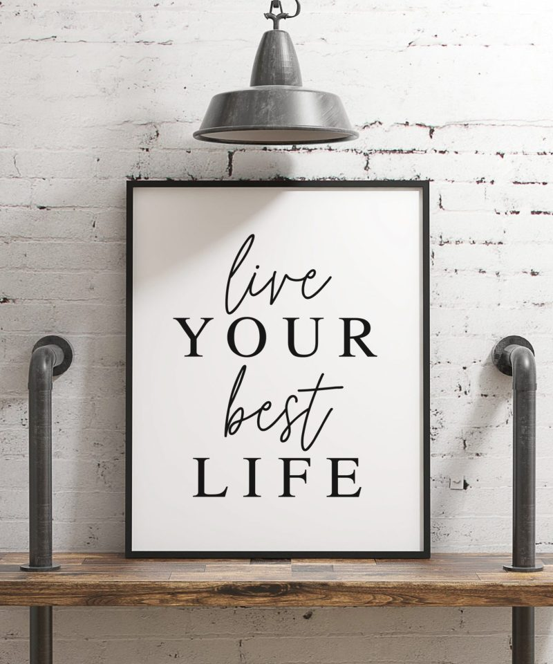 Live Your Best Life Typography Print, Inspiration Art, Gift For Best Friend, Gift for Her, Encouragement, Affirmation