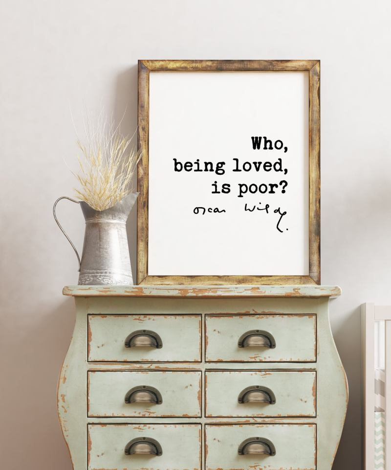 Oscar Wilde quote Who, being loved, is poor? Typography Art Print | Love Quotes | Oscar Wilde Quote |
