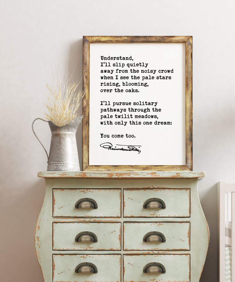 Rainer Maria Rilke Pathways Poem Art Print | Understand, I'll Slip Quietly Away from the Noisy Crowd | Love Quotes Art | Wedding Gift