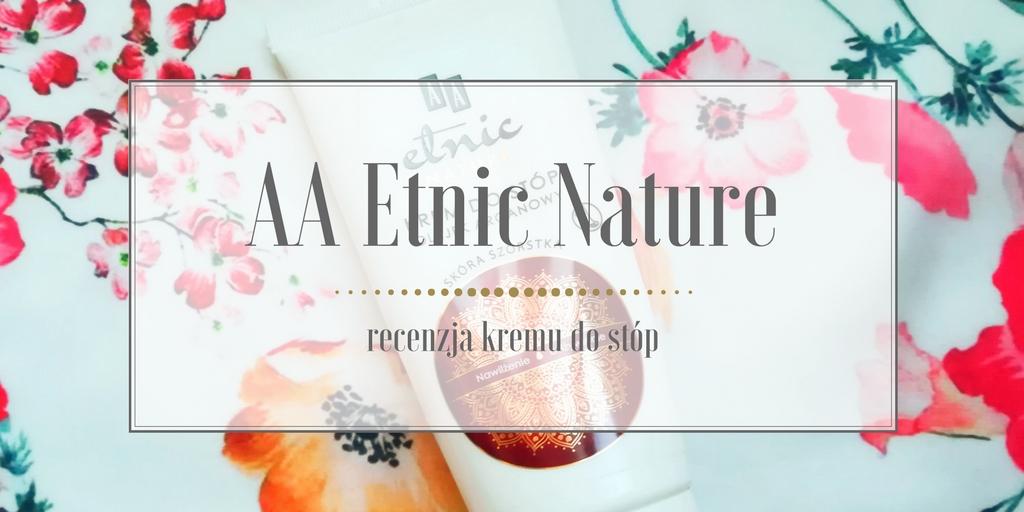AA Etnic Nature krem do stóp (obecnie AA Oil Essence) – czy warto go kupić?