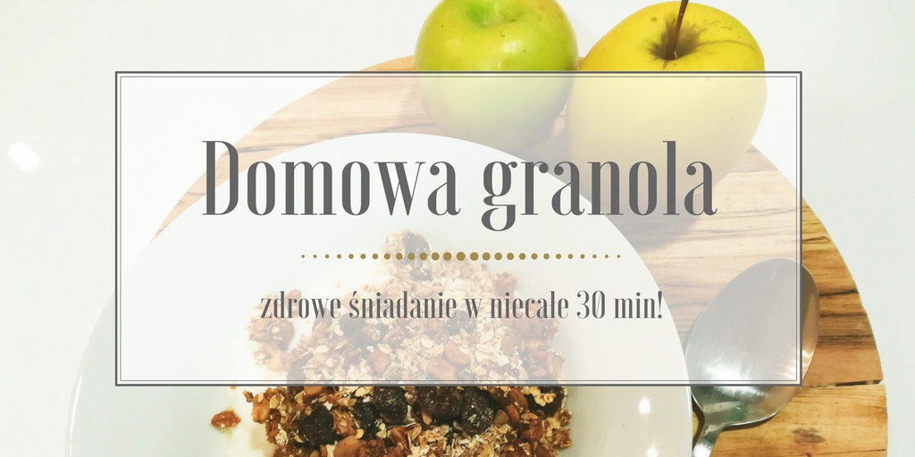 Domowa granola – zdrowe śniadanie od zaraz, gotowe w 30 min!