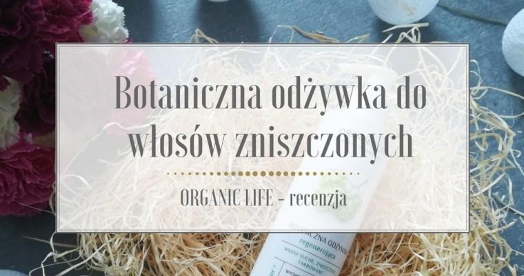Botaniczna odżywka do włosów zniszczonych Organic Life – recenzja