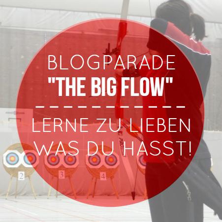 """Blogparade """"the big flow"""": wie ich lernte zu lieben was ich hasste!"""