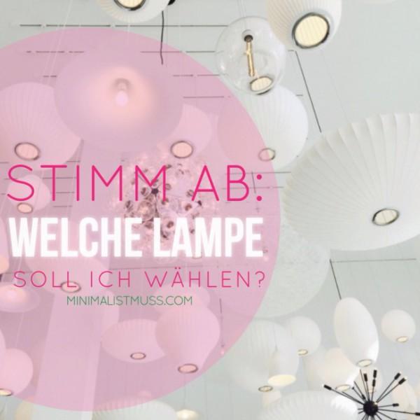 Stimm ab: Welche Lampe soll ich wählen?