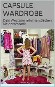 Ab sofort erhältlich: Capsule Wardrobe - Dein Weg zum minimalistischen Kleiderschrank. Jetzt im Amazon Kindle Store