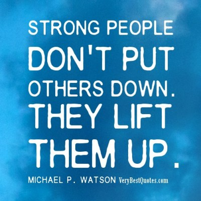 strong-people-dont-put-others-down-they-lift-them-up