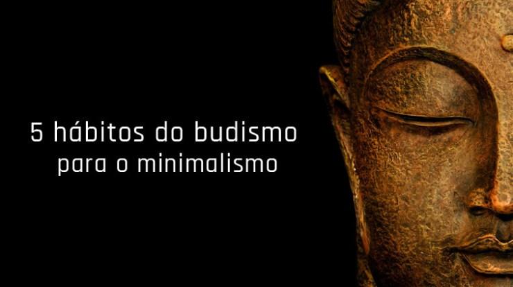 5 hábitos do budismo para o minimalismo