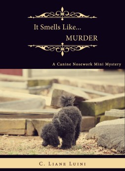 It Smells Like...Murder: A Canine Nosework Mini Mystery (#1)