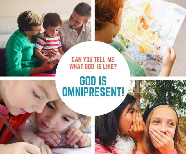 God is Omnipresent (Psalm 139) Lesson #25 in What is God Like?