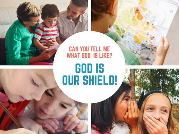 God is Our Shield (Ephesians 6) Lesson #34 in What is God Like?
