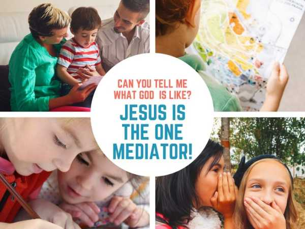 Jesus is the One Mediator (Exodus 32 and Numbers 20) Lesson #36 in What is God Like?