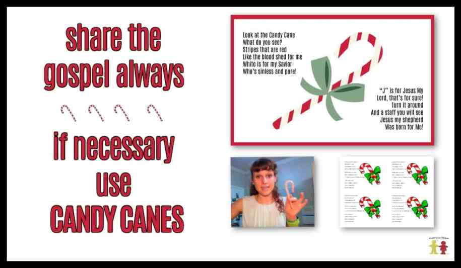Share the Gospel Always - If necessary use Candy Canes