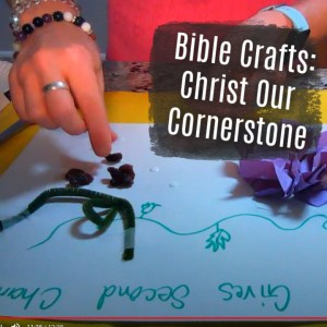 Bible Crafts on Christ Our Cornerstone