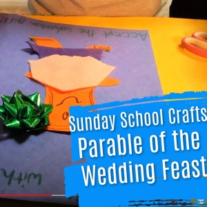 parable of the wedding feast - bible craft for sunday school
