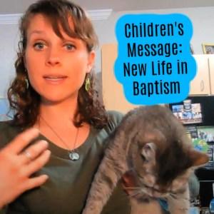 Children's Sermon New Life in Baptism