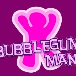 'Bubblegum Man' game