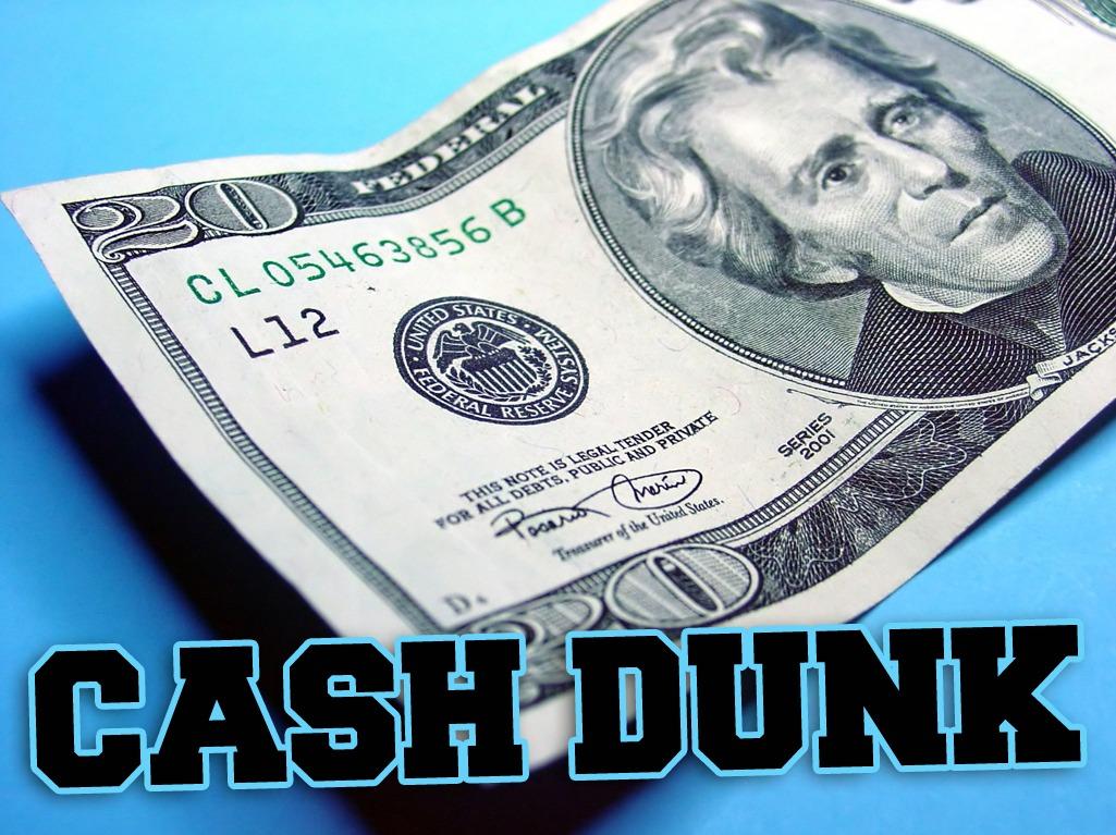 Cash Dunk
