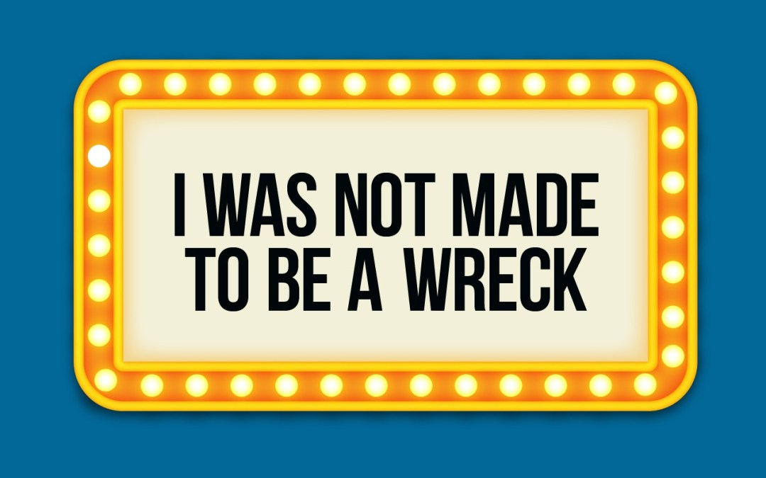 'I Was Not Made to be a Wreck' Childrens Lesson (Genesis 2)